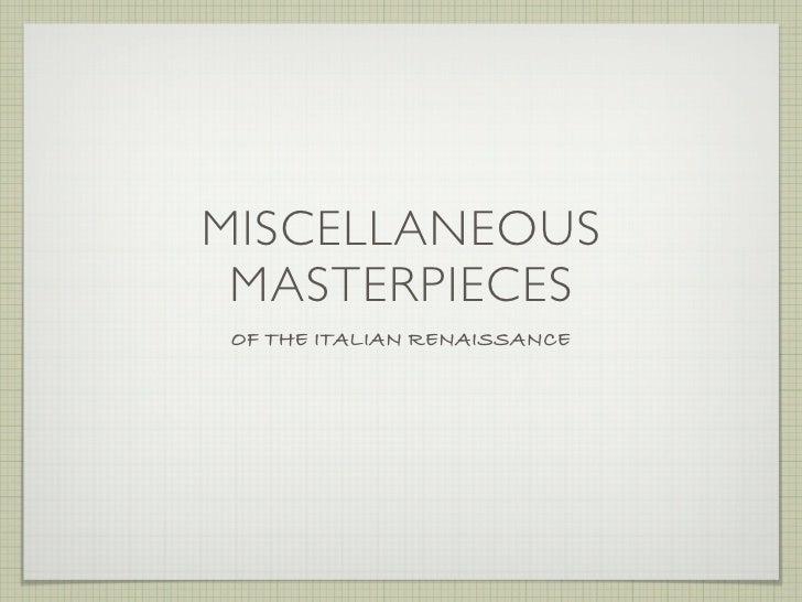 MISCELLANEOUS  MASTERPIECES OF THE ITALIAN RENAISSANCE