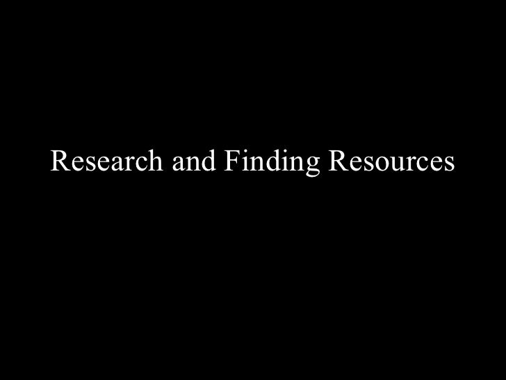 Research and Finding Resources
