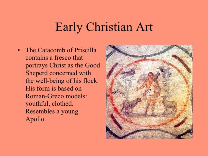 <ul><li>The Catacomb of Priscilla contains a fresco that portrays Christ as the Good Sheperd concerned with the well-being...