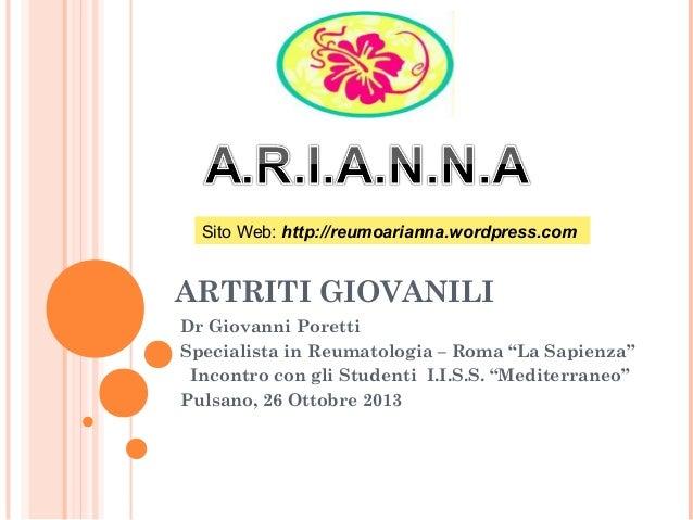 """Sito Web: http://reumoarianna.wordpress.com  ARTRITI GIOVANILI Dr Giovanni Poretti Specialista in Reumatologia – Roma """"La ..."""
