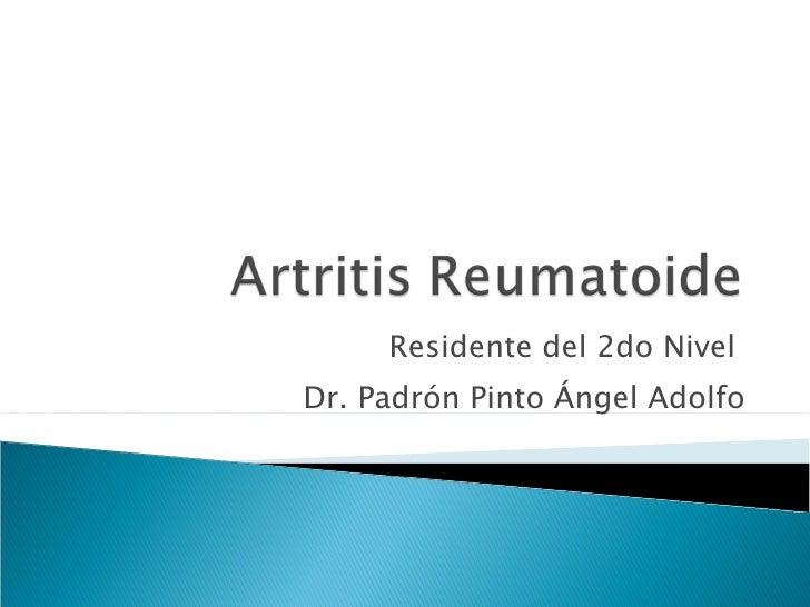 Residente del 2do Nivel Dr. Padrón Pinto Ángel Adolfo