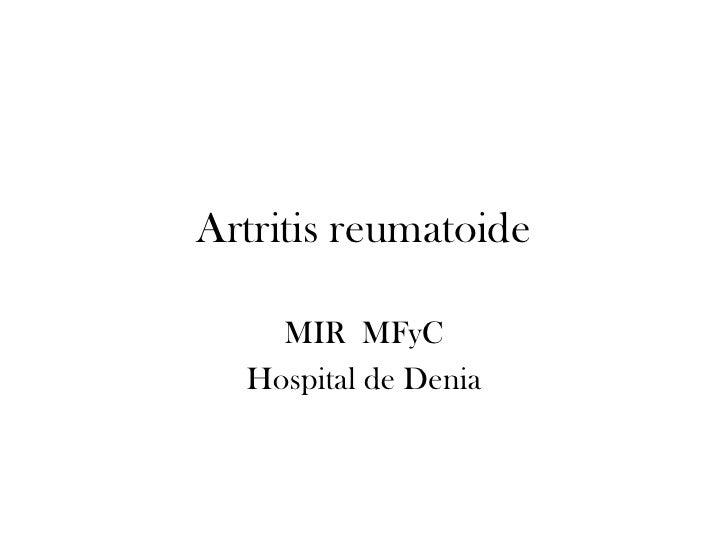 Artritis reumatoide      MIR MFyC   Hospital de Denia