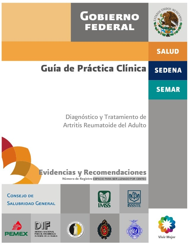 Guía de Práctica Clínica Diagnóstico y Tratamiento de Artritis Reumatoide del Adulto Evidencias y Recomendaciones Número d...