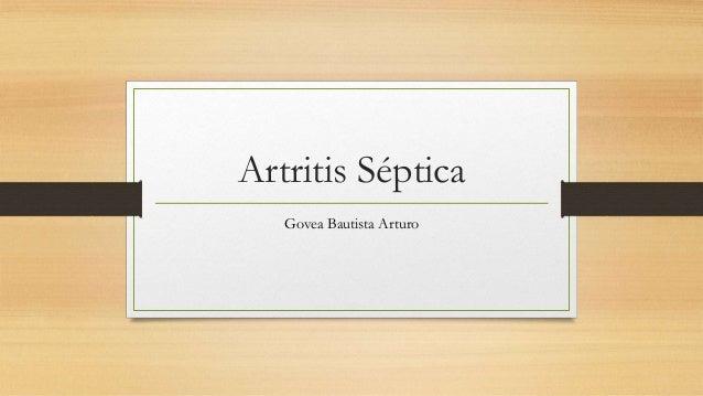 Artritis Séptica Govea Bautista Arturo