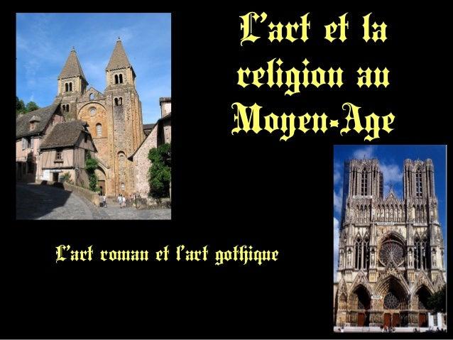 L'art et la religion au Moyen-Age L'art roman et l'art gothique