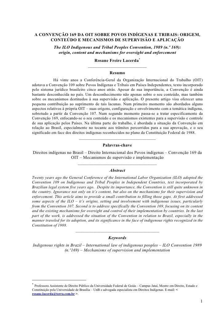 A CONVENÇÃO 169 DA OIT SOBRE POVOS INDÍGENAS E TRIBAIS: ORIGEM,           CONTEÚDO E MECANISMOS DE SUPERVISÃO E APLICAÇÃO ...