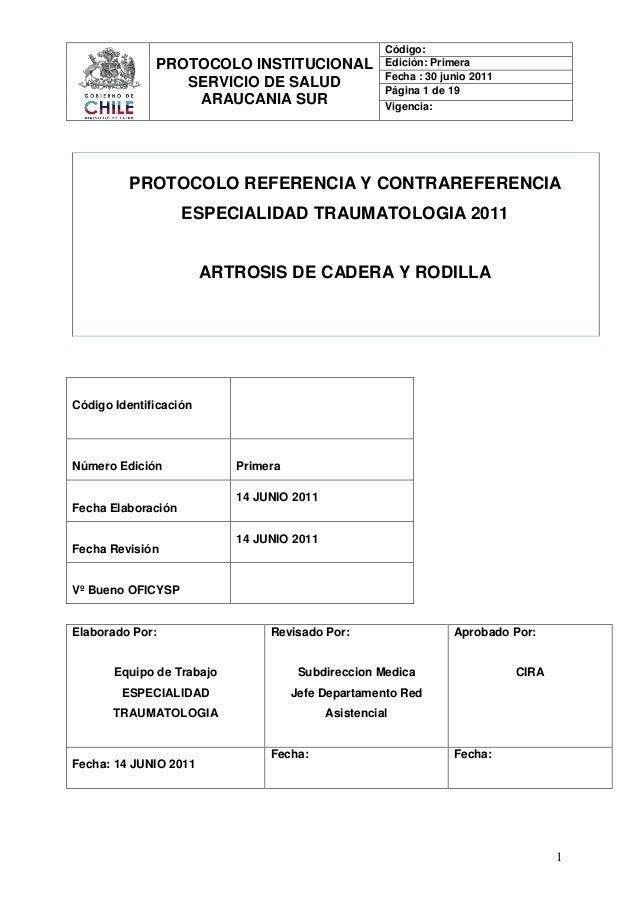 PROTOCOLO INSTITUCIONAL SERVICIO DE SALUD ARAUCANIA SUR  Código: Edición: Primera Fecha : 30 junio 2011 Página 1 de 19 Vig...