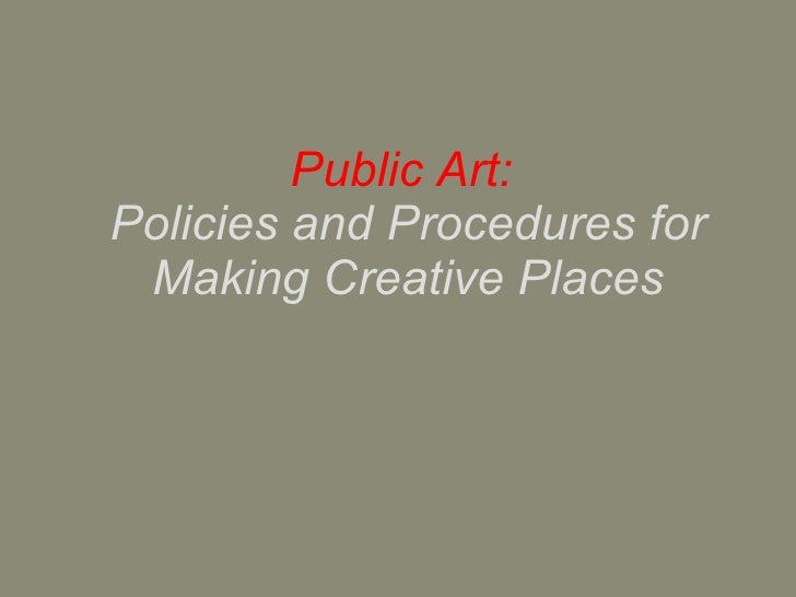 Public Art:  Policies and Procedures for Making Creative Places