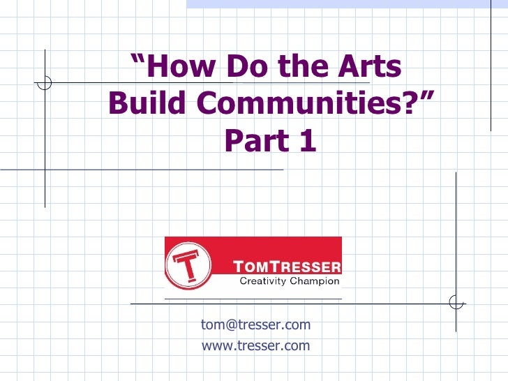Arts Build Communities Part 1