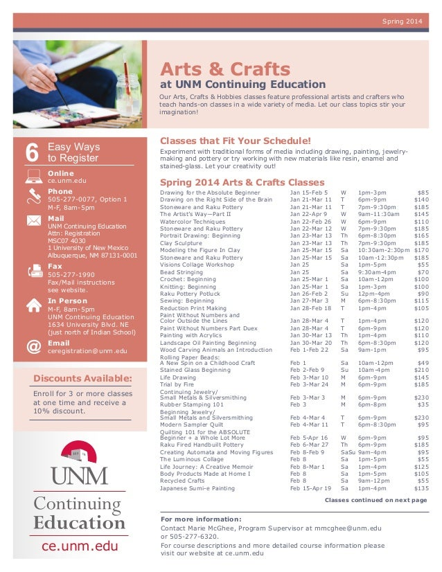 Spring 2014  Arts & Crafts  at UNM Continuing Education Our Arts, Crafts & Hobbies classes feature professional artists an...