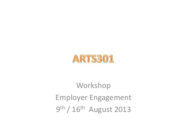 Workshop Employer Engagement 9th / 16th August 2013
