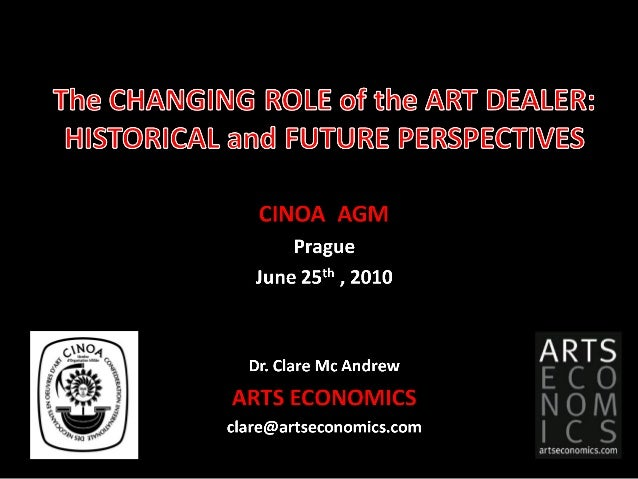 • Study commissioned by CINOA to investigate changing roles and business models of art and antique dealers: historical, cu...
