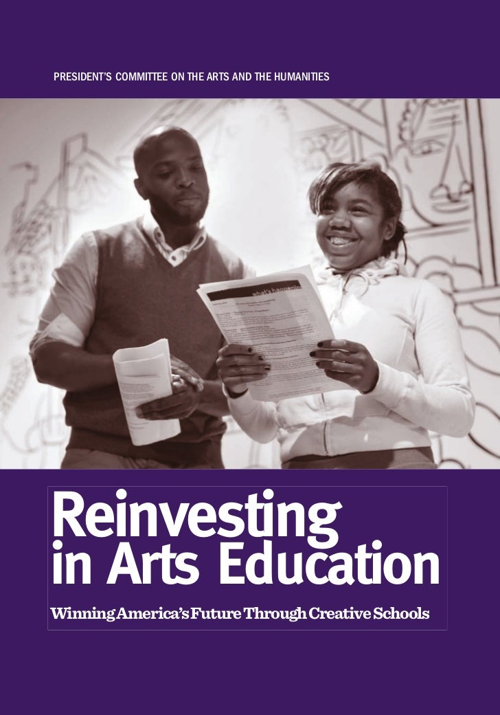 President's Committee on the Arts And the humAnitiesReinvestingin Arts EducationWinning America's Future Through Creative ...