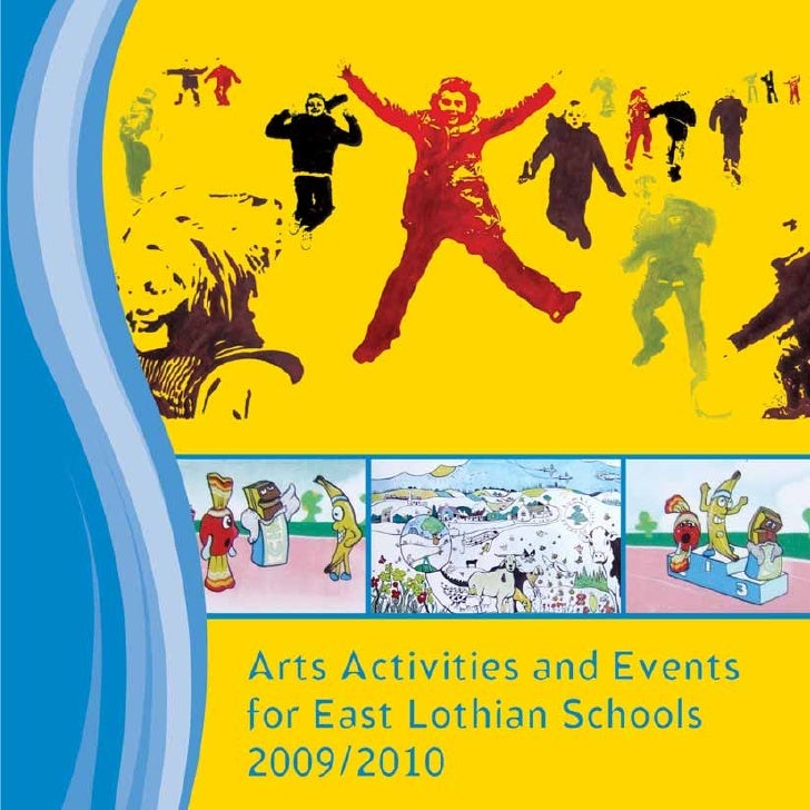 Contents & Contacts                      Arts Activities and Events for East Lothian Schools                    The Arts S...