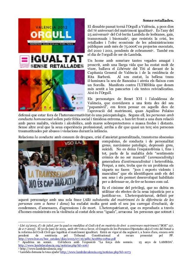 Sense retallades. El dissabte passat tornà l'Orgull a València, a pocs dies del 7è aniversari del matrimoni igualitari1. É...