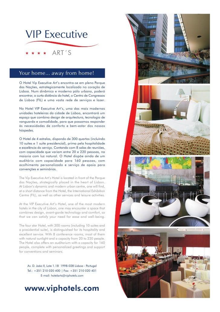 Your home... away from home! O Hotel Vip Executive Art's encontra-se em pleno Parque das Nações, estrategicamente localiza...
