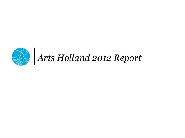 Arts Holland 2012 Report
