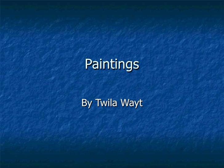 Paintings By Twila Wayt