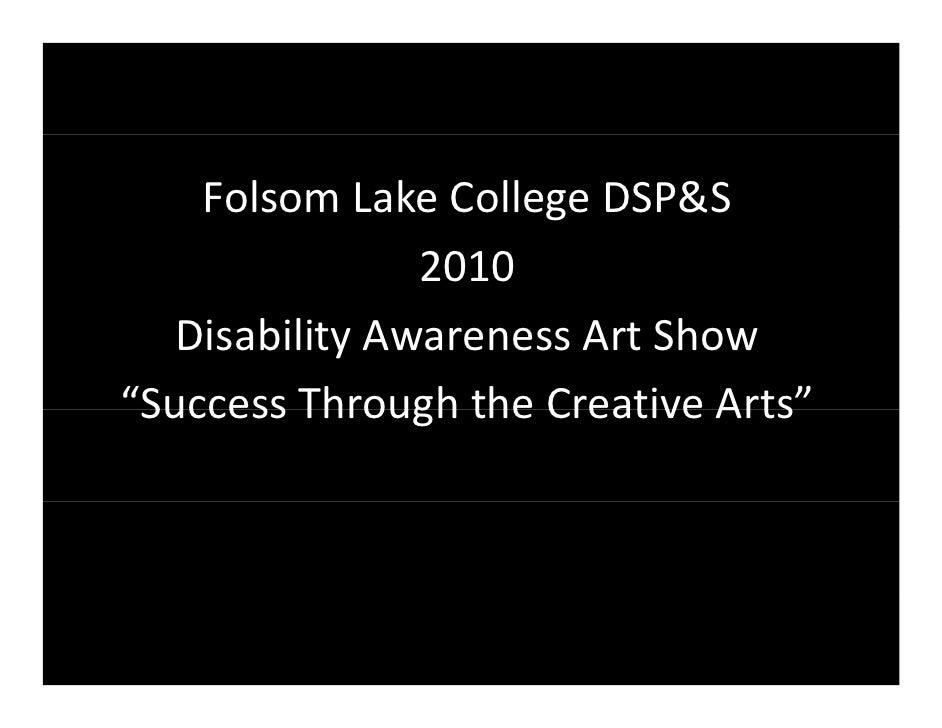 """FolsomLakeCollegeDSP&S                2010   DisabilityAwarenessArtShow       bl                    h""""Success Throug..."""