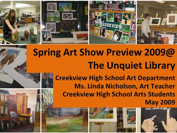 Spring Art Show 2009 Preview@The Unquiet Library