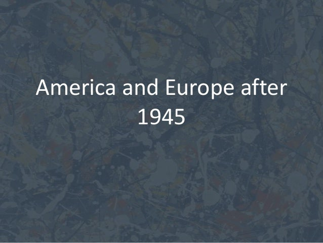America and Europe after1945