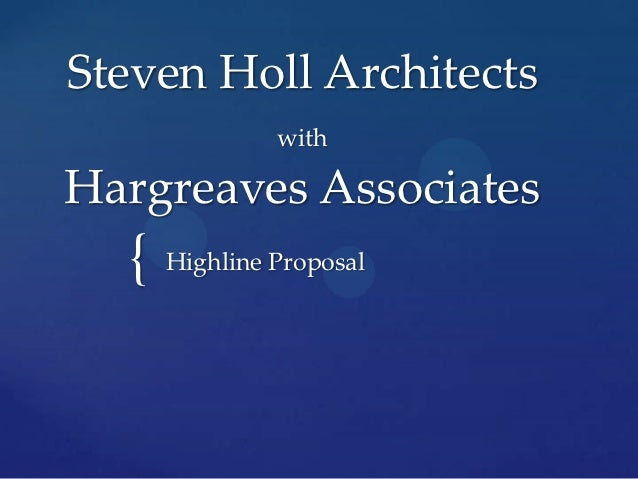 Steven Holl Architects               withHargreaves Associates  {   Highline Proposal