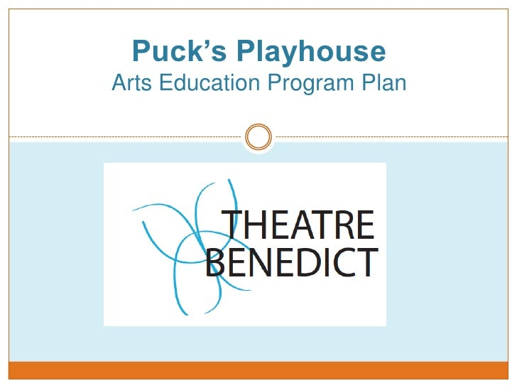 Puck's PlayhouseArts Education Program Plan<br />