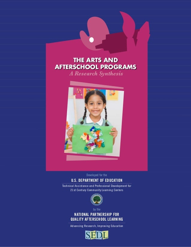 The Arts and Afterschool Programs A Research Synthesis  Developed for the  u.s. Department of education Technical Assistan...