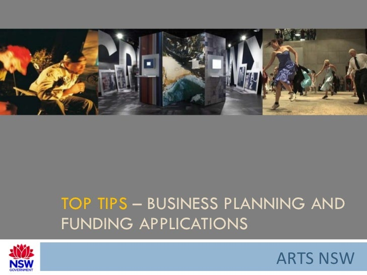 TOP TIPS  – BUSINESS PLANNING AND FUNDING APPLICATIONS ARTS NSW