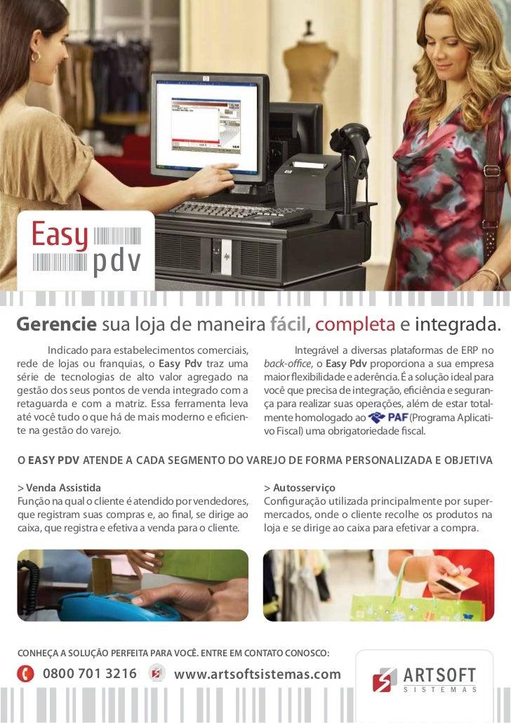 Easy                 pdvGerencie sua loja de maneira fácil, completa e integrada.       Indicado para estabelecimentos com...