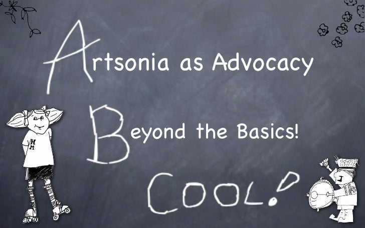 rtsonia as Advocacy   eyond the Basics!