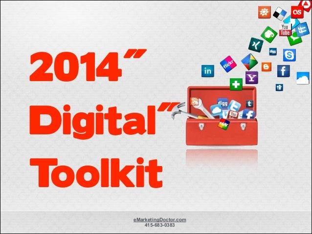 2014˝ Digital˝ Toolkit eMarketingDoctor.com 415-683-0383