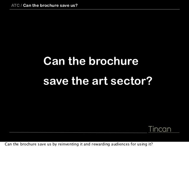 ATC / Can the brochure save us?                    Can the brochure                    save the art sector?Can the brochur...