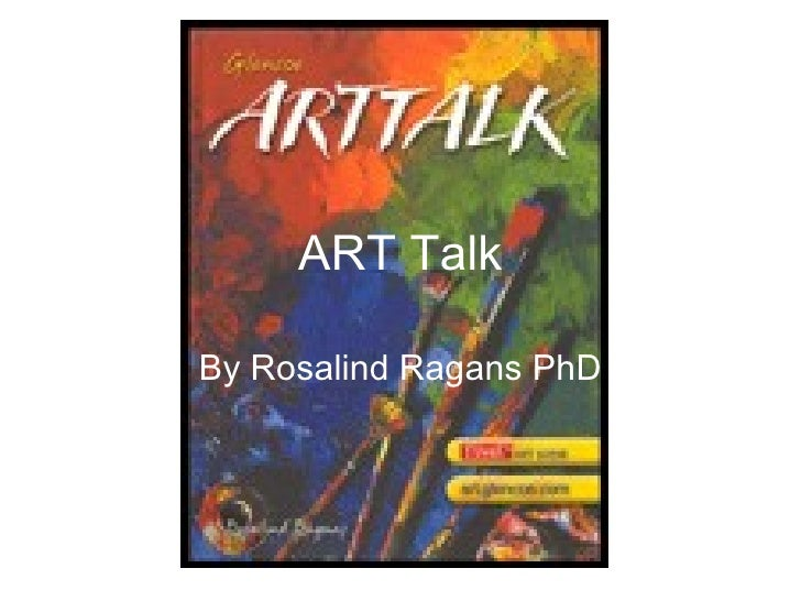 ART Talk By Rosalind Ragans PhD