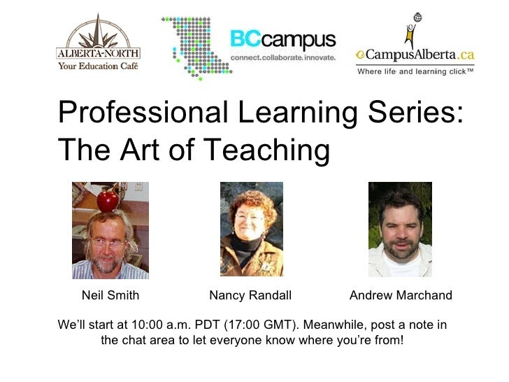 Professional Learning Series:  The Art of Teaching We'll start at 10:00 a.m. PDT (17:00 GMT). Meanwhile, post a note in th...