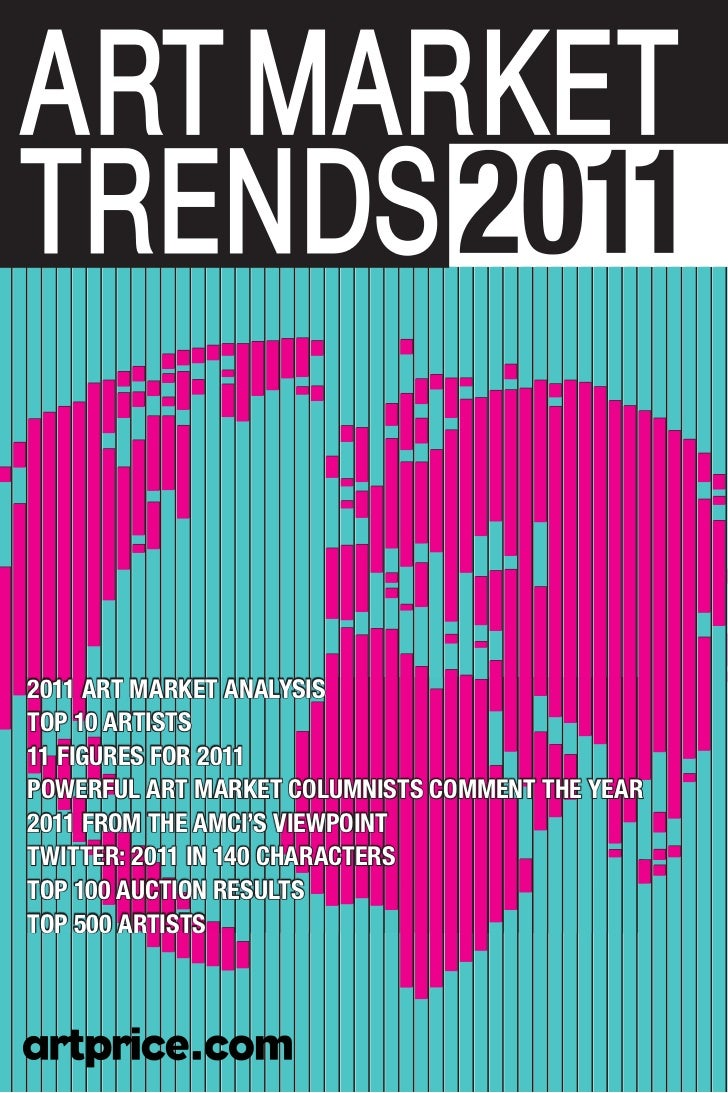 2011 ART MARKET ANALySiSTop 10 ARTiSTS11 FiGURES FoR 2011poWERFUL ART MARKET coLUMNiSTS coMMENT THE yEAR2011 FRoM THE AMci...