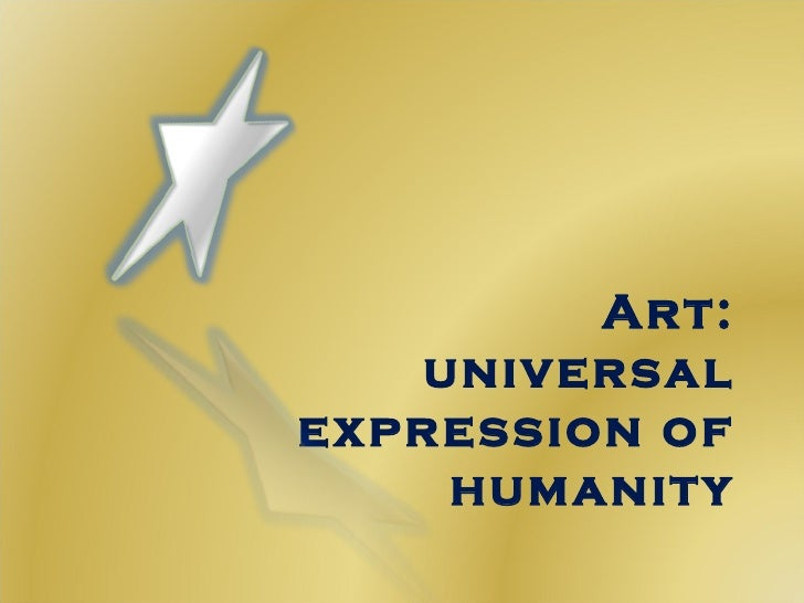 Art: universal expression of humanity
