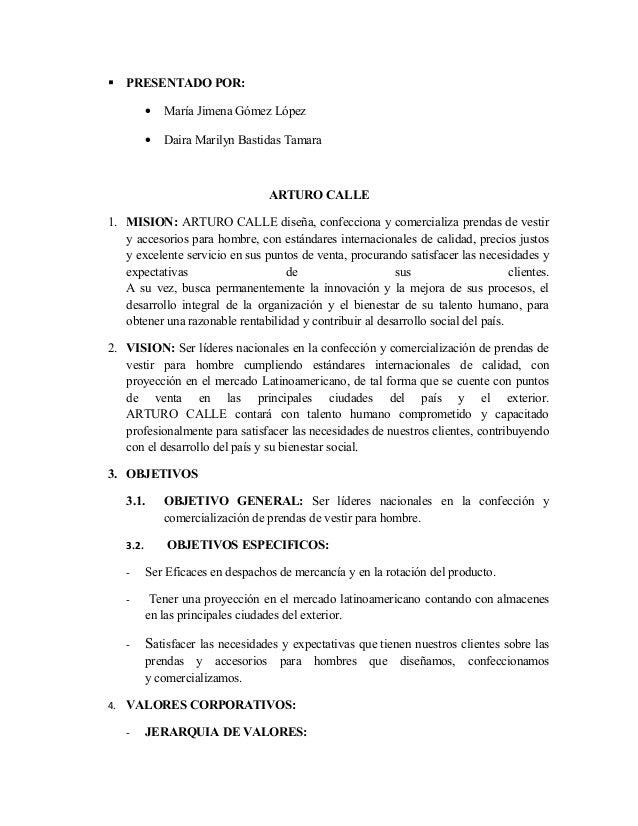  PRESENTADO POR: • María Jimena Gómez López • Daira Marilyn Bastidas Tamara ARTURO CALLE 1. MISION: ARTURO CALLE diseña, ...