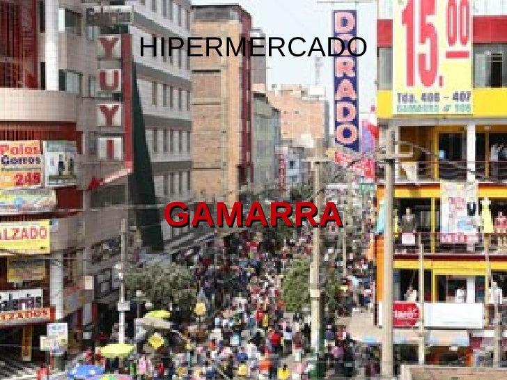 HIPERMERCADO GAMARRA