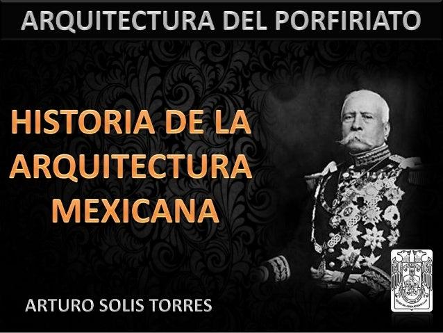 Porfiriato o Porfirismo es elperíodo de 34 años en elque el ejercicio del poderen México estuvo bajocontrol de Porfirio Dí...