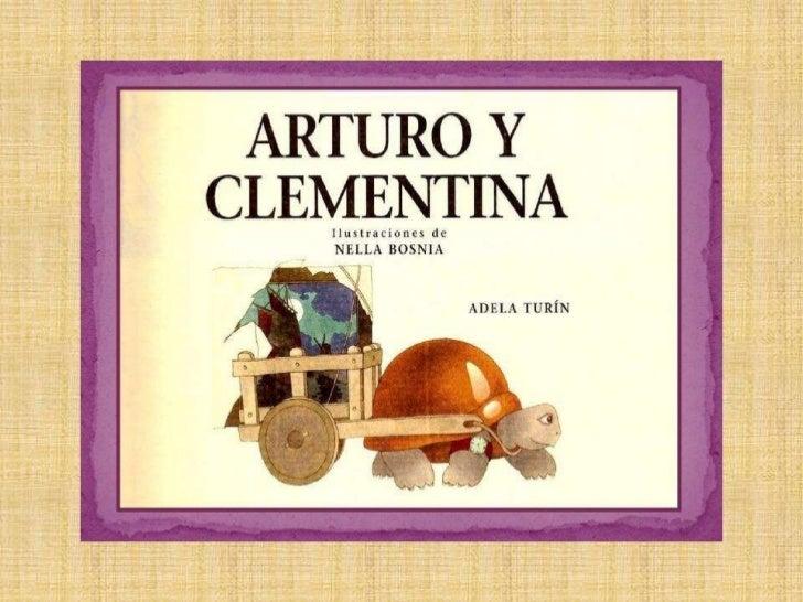 Un hermoso día de primavera, Arturo y Clementina, dos jóvenes   y hermosas tortugas rubias, se conocieron al borde de un  ...