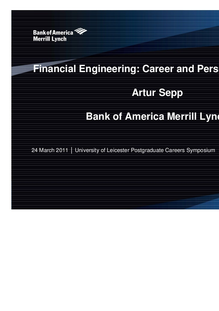 Financial Engineering: Career and Perspectives                                      Artur Sepp                    Bank of ...
