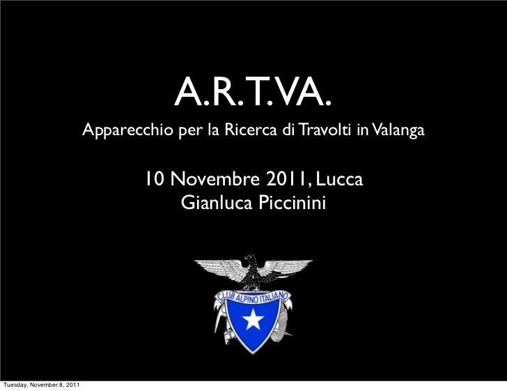 A.R.T.VA.                            Apparecchio per la Ricerca di Travolti in Valanga                                    ...
