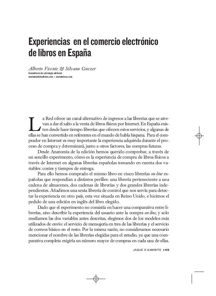 Experiencias en el comercio electrónicode libros en EspañaAlberto Vicente & Silvano GozzerConsultores de estrategia editor...