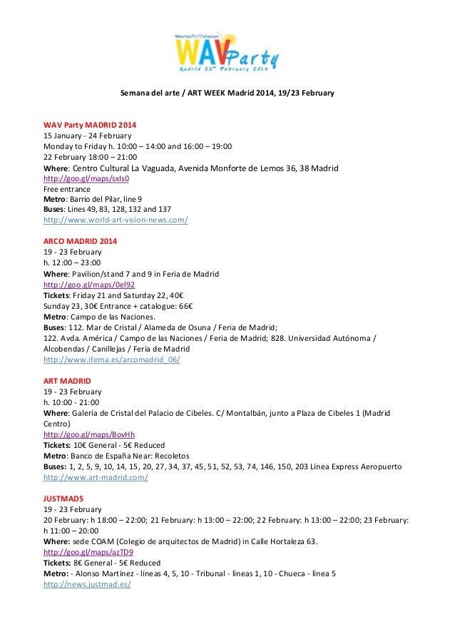 Semana del arte / ART WEEK Madrid 2014, 19/23 February WAV Party MADRID 2014 15 January - 24 February Monday to Friday h. ...