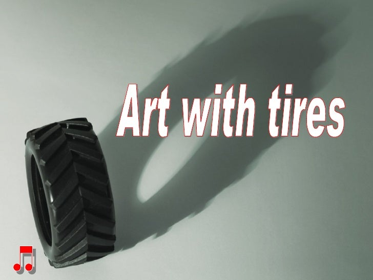 Art with tires