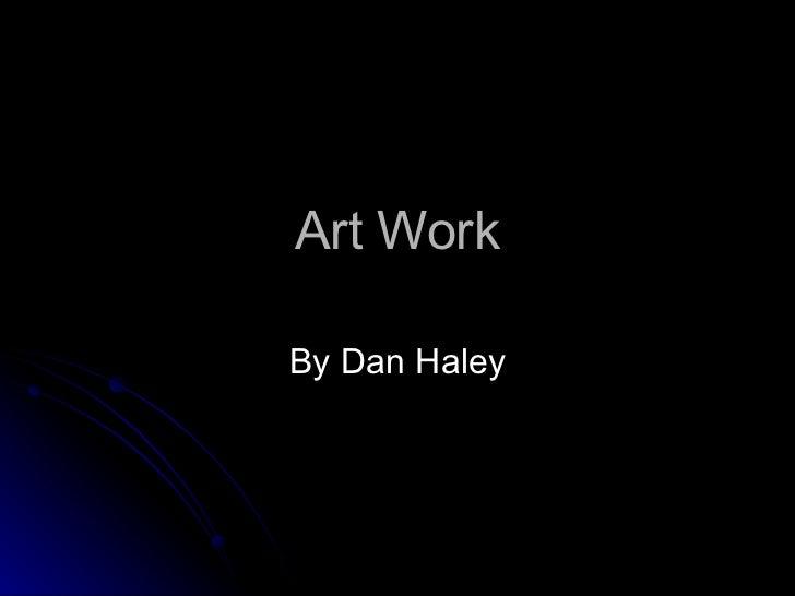 Art Work By Dan Haley