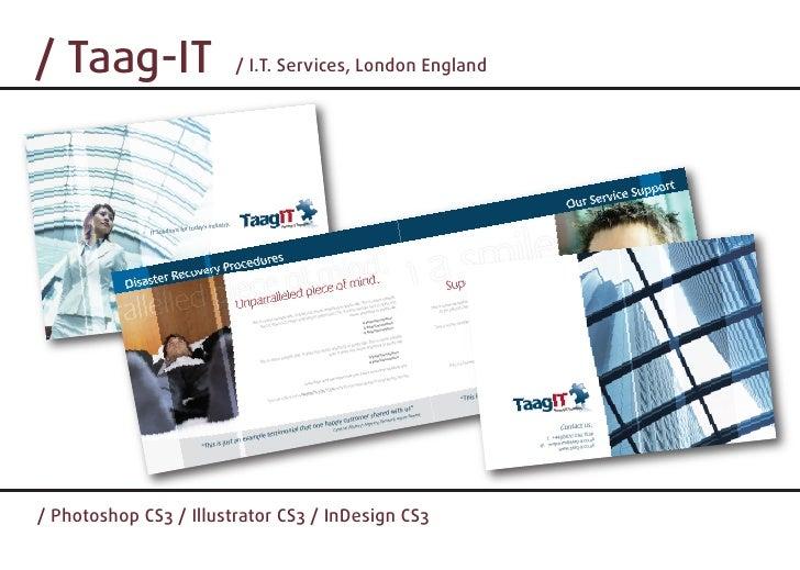 / Taag-IT               / I.T. Services, London England     / Photoshop CS3 / Illustrator CS3 / InDesign CS3