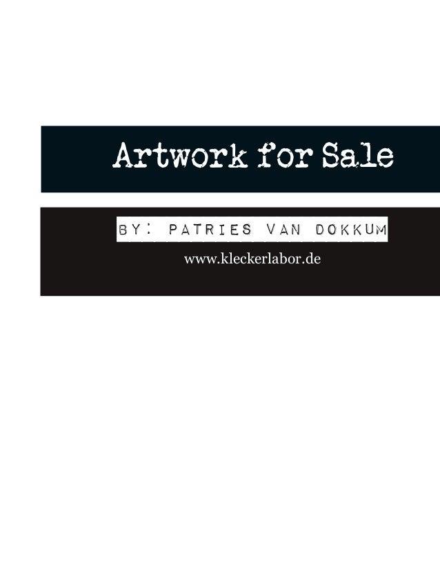 Artwork for Sale By: Patries van Dokkum www.kleckerlabor.de