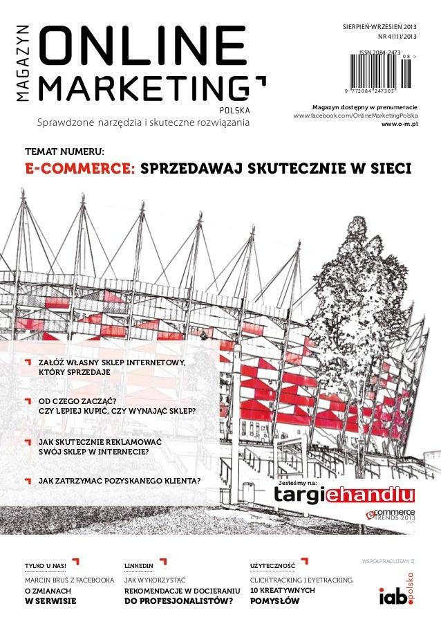 Magazyn dostępny w prenumeracie www.facebook.com/OnlineMarketingPolska www.o-m.pl SIERPIEŃ-WRZESIEŃ 2013 NR 4(11)/2013 TEM...
